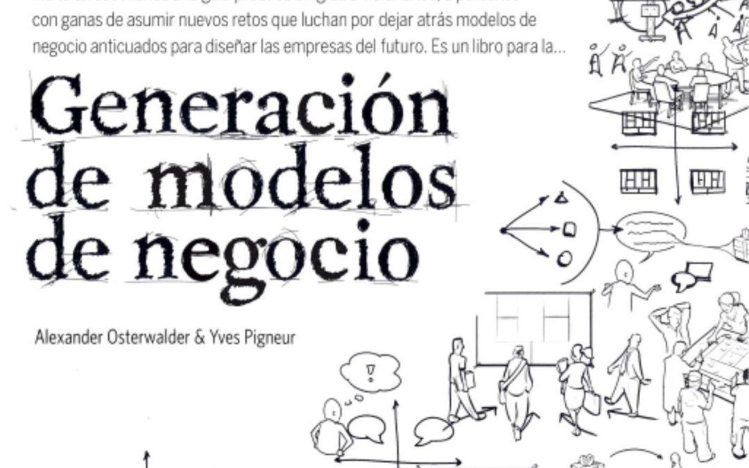 Generación de modelos de negocio – Alexander Osterwalder – Yves Pigneur